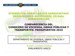 ETXEBIZITZA, HERRI LAN ETA GARRAIO SAILA DEPARTAMENTO DE VIVIENDA, OBRAS PÚBLICAS Y TRANSPORTES