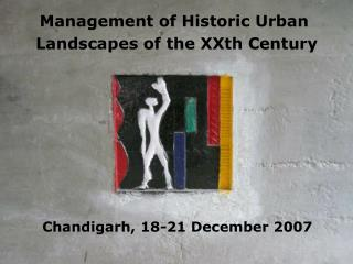 Management of Historic Urban  Landscapes of the XXth Century