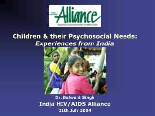 Children & their Psychosocial Needs:  Experiences from India