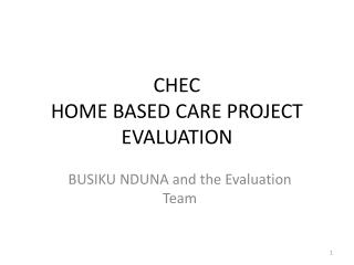 CHEC HOME BASED CARE PROJECT EVALUATION