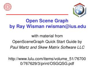 Open Scene Graph  by Ray Wisman rwisman@ius