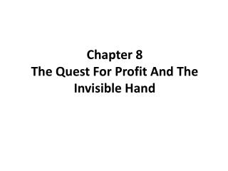 Chapter 8 The Quest For Profit And The Invisible Hand