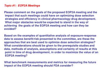 Topic #1:  EOP2A Meetings  Please comment on the goals of the proposed EOP2A meeting and the