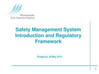 Safety Management  System Introduction and Regulatory Framework
