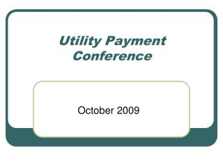 Utility Payment Conference