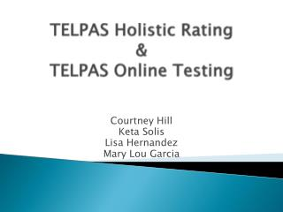 TELPAS Holistic Rating & TELPAS Online Testing