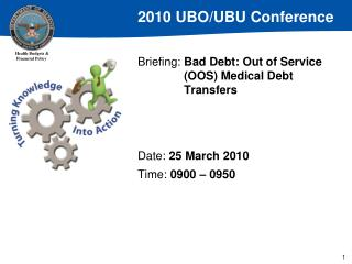 Briefing:  Bad Debt: Out of Service 	(OOS) Medical Debt 	Transfers