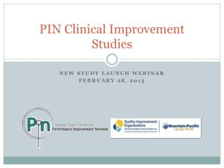 PIN Clinical Improvement Studies