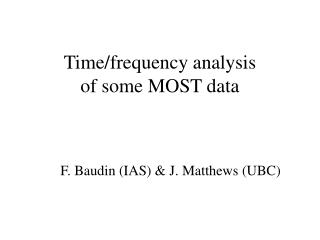Time/frequency analysis of some MOST data