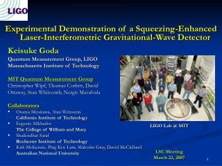 Keisuke Goda Quantum Measurement Group, LIGO Massachusetts Institute of Technology
