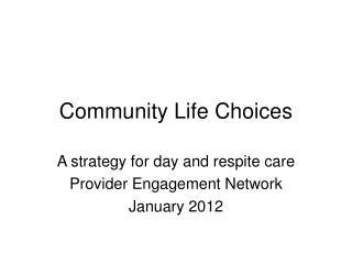 Community Life Choices