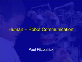 Human – Robot Communication