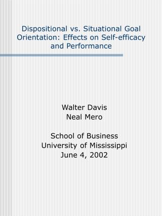 Dispositional vs. Situational Goal Orientation: Effects on Self-efficacy and Performance