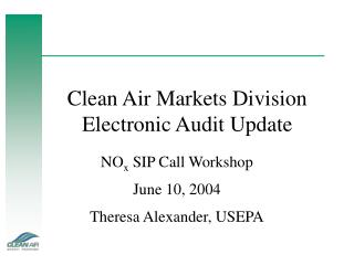 Clean Air Markets Division Electronic Audit Update