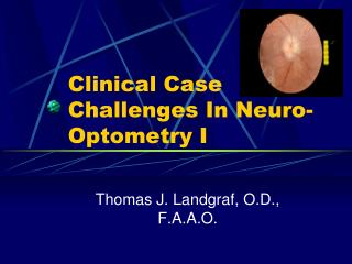 Clinical Case Challenges In Neuro-Optometry I