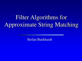Filter Algorithms for Approximate String Matching