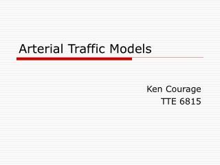 Arterial Traffic Models