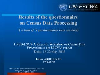 UNSD-ESCWA Regional Workshop on Census Data Processing in the ESCWA region Doha, 18-22 May 2008