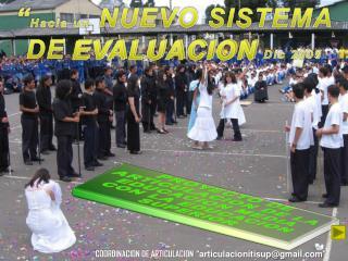 """"""" Hacia un  NUEVO SISTEMA DE EVALUACION Dic  2009"""