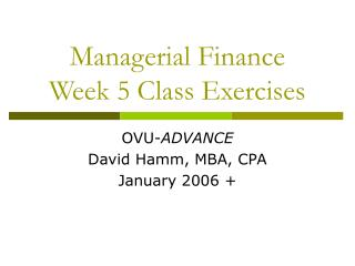 Managerial Finance Week 5 Class Exercises