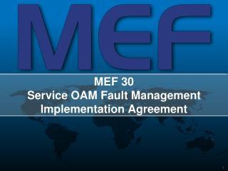 MEF 30 Service OAM Fault Management Implementation Agreement