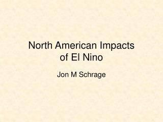 North American Impacts  of El Nino