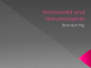 Nanoworld  and  Nanomaterials