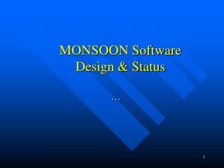 MONSOON Software Design & Status
