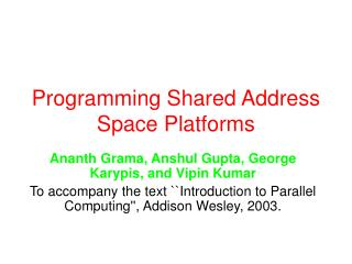 Programming Shared Address Space Platforms