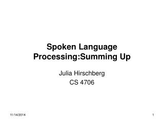 Spoken Language Processing:Summing Up