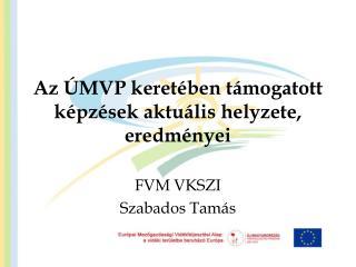 Az ÚMVP keretében támogatott képzések aktuális helyzete, eredményei