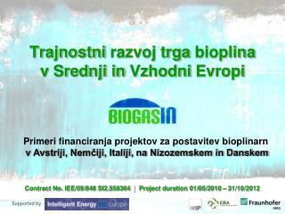 Trajnostni  razvoj trga  bioplina v Srednji in  Vzhodni  Evropi