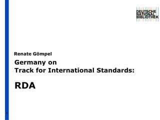 Germany on  Track for International Standards: RDA