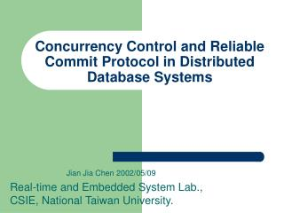 Concurrency Control and Reliable Commit Protocol in Distributed Database Systems
