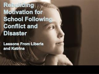 Rebuilding Motivation for School Following Conflict and Disaster