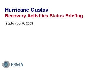 Hurricane Gustav Recovery Activities Status Briefing