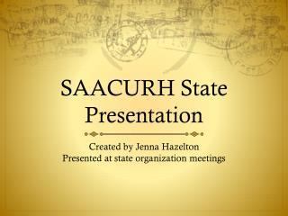 SAACURH State Presentation