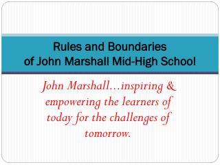 Rules and Boundaries of John Marshall Mid-High School
