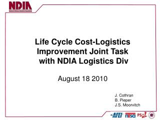 Life Cycle Cost-Logistics Improvement Joint  Task with NDIA Logistics  Div August 18  2010