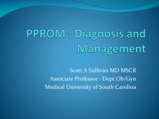 PPROM : Diagnosis and Management