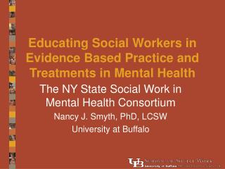 Educating Social Workers in Evidence Based Practice and Treatments in Mental Health