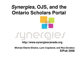 Synergies , OJS, and the Ontario Scholars Portal