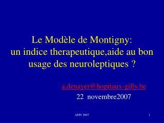 Le Modèle de Montigny: un indice therapeutique,aide au bon usage des neuroleptiques ?