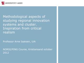 Professor Arne Isaksen, UiA NORSI/PING Course, Kristiansand october 2012