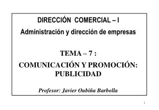 DIRECCI�N  COMERCIAL � I Administraci�n y direcci�n de empresas TEMA � 7 :