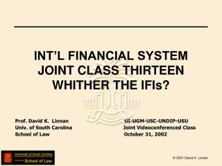 INT�L FINANCIAL SYSTEM  JOINT CLASS THIRTEEN WHITHER THE IFIs?