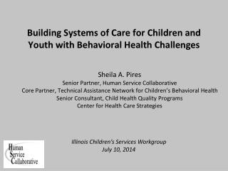 Building Systems of Care for Children and Youth with Behavioral  H ealth Challenges