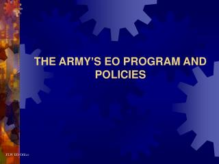 THE ARMY�S EO PROGRAM AND POLICIES