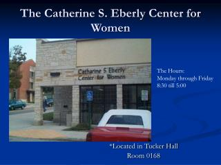 The Catherine S. Eberly Center for Women