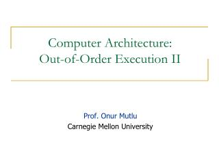 Computer Architecture: Out-of-Order Execution II